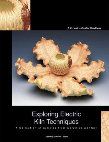 Exploring Electric Kiln Techniques: Dassow, Sumi Von