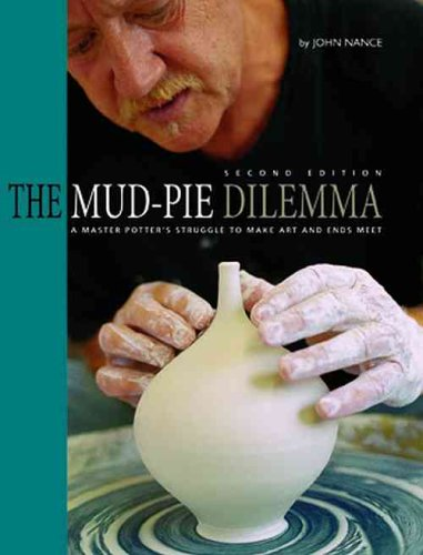 9781574981698: The Mud-Pie Dilemma: A Master Potter's Struggle to Make Art and Ends Meet