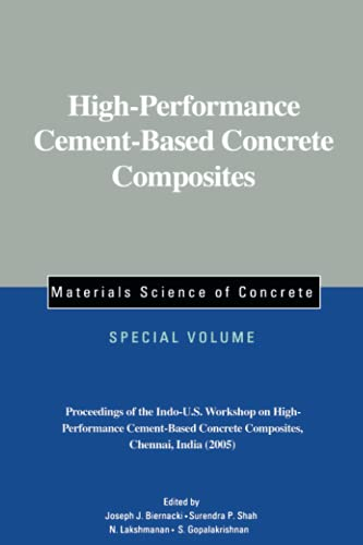 9781574981995: High-Performance Cement-Based Concrete Composites: Proceedings of the Indo-U.S. Workshop on High-Performance Cement-Based Concrete Composites, ... (Materials Science of Concrete Series)