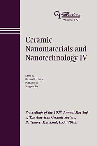 Ceramic Nanomaterials and Nanotechnology IV: Proceedings of the 107th Annual Meeting of the ...