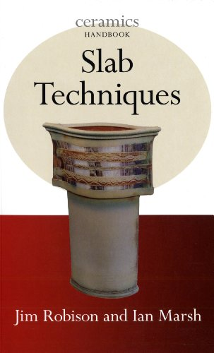 Slab Techniques (Ceramics Handbook) (1574983091) by Jim Robison; Ian Marsh