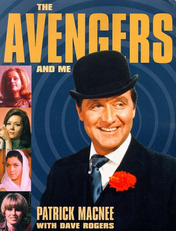 The Avengers and Me: Macnee, Patrick