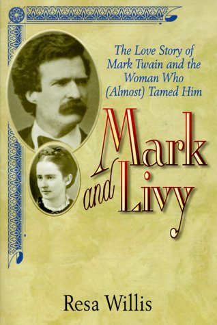 Mark and Livy: The Love Story of: Willis, Resa