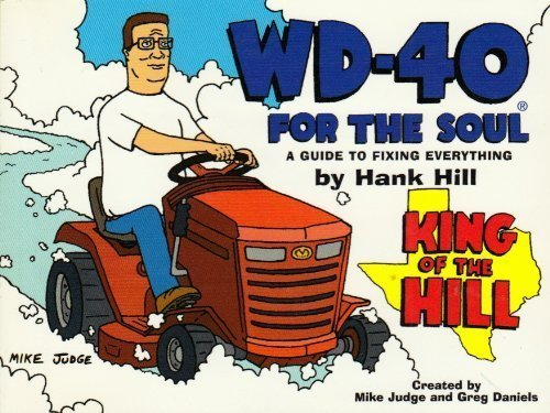 WD-40 for the Soul : A Guide: Hank Hill