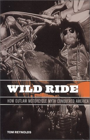 9781575001456: Wild Ride: How Outlaw Motorcycle Myth Conquered America