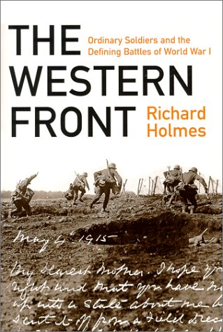 The Western Front: Ordinary Soldiers and the Defining Battles of World War I