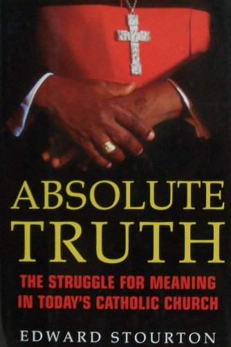 9781575001487: Absolute Truth: The Struggle for Meaning in Today's Catholic Church