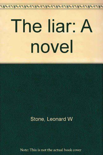 The liar: A novel: Stone, Leonard W