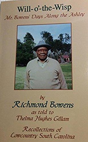 9781575020549: Will-o'-the-wisp: Mr. Bowens' days along the Ashley