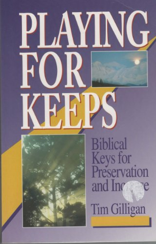 9781575021645: Playing for keeps: Biblical keys to preservation and increase
