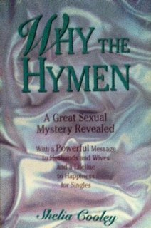 Why the Hymen? A Great Sexual Mystery: Shelia Cooley