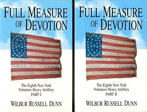 9781575026565: Full Measure of Devotion: The Eighth New York Volunteer Heavy Artillery