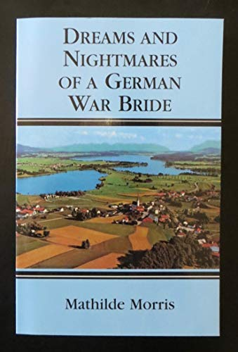 9781575028897: Dreams and Nightmares of a German War Bride