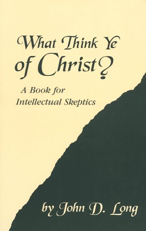 9781575029122: What Think Ye of Christ? A Book for Intellectual Skeptics