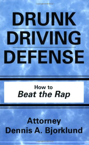 9781575029863: Drunk Driving Defense: How to Beat the Rap