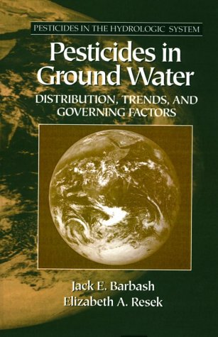 Pesticides in Ground Water: Distribution, Trends and Governing Factors: Barbash, Jack E.