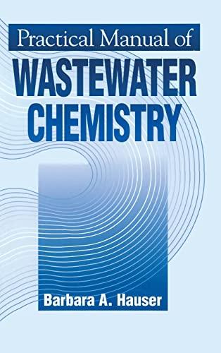 Practical Manual of Wastewater Chemistry: Barbara Hauser