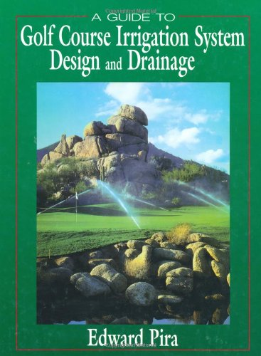 9781575040301: A Guide to Golf Course Irrigation System Design and Drainage