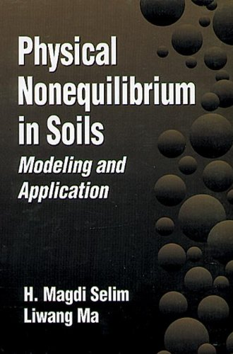 Physical Nonequilibrium in Soils: Modeling and Application: Selim, H. Magdi,