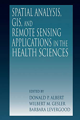 9781575041018: Spatial Analysis, GIS and Remote Sensing: Applications in the Health Sciences