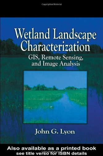 9781575041216: Wetland Landscape Characterization: GIS, Remote Sensing and Image Analysis