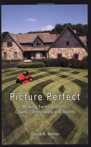 9781575041513: Picture Perfect: Mowing Techniques for Lawns, Landscapes, and Sports