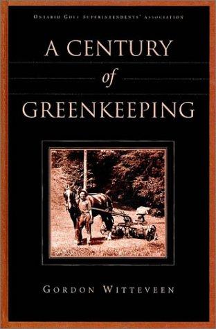 A Century of Greenkeeping: Witteveen, Gordon