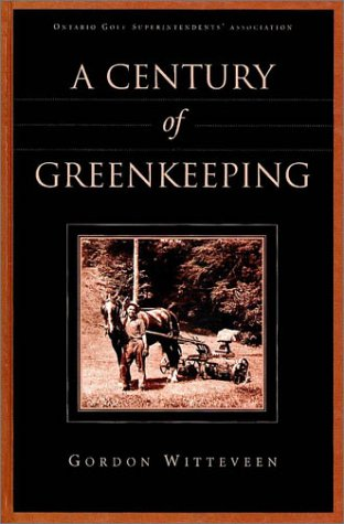 A Century of Greenkeeping: Witteveen, Gordon