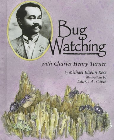 9781575050034: Bug Watching with Charles Henry Turner (Naturalist's Apprentice)