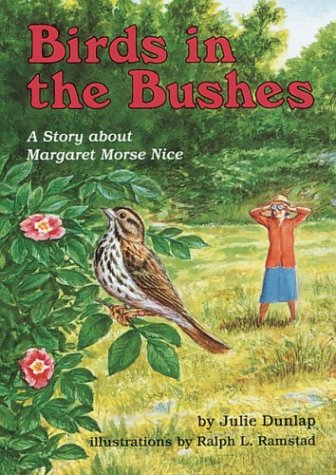 9781575050065: Birds in the Bushes: A Story About Margaret Morse Nice (Creative Minds Biography)