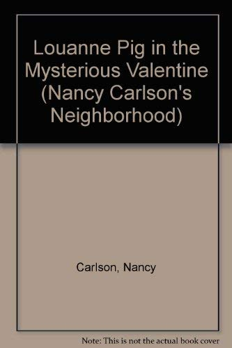 9781575050324: Louanne Pig in the Mysterious Valentine (Nancy Carlson's Neighborhood)