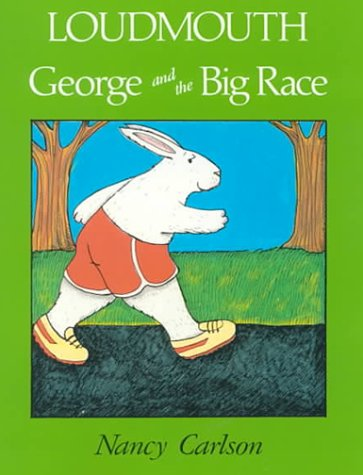 9781575050331: Loudmouth George and the Big Race (Nancy Carlson's Neighborhood)