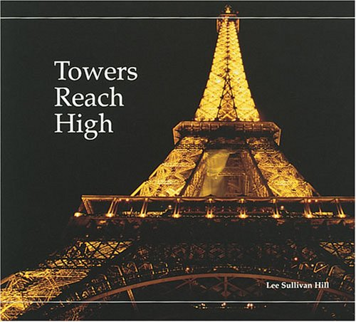Towers Reach High (Building Block Books): Hill, Lee Sullivan