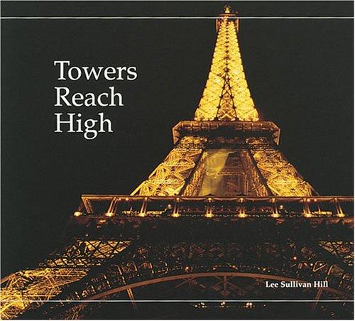 Towers Reach High (Building Block Books): Hill, Lee Sullivan