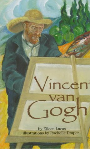 Vincent Van Gogh (On My Own Biographies) (1575050382) by Eileen Lucas