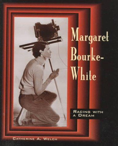 Margaret Bourke-White: Racing with a Dream (Trailblazer Biographies): Welch, Catherine A.