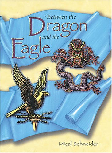 9781575050805: Between the Dragon and the Eagle (Adventures in Time Books)