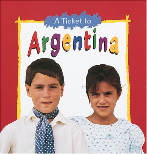 Argentina (Ticket to) (1575051397) by Dell'Oro, Suzanne Paul