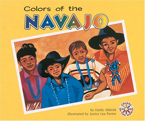 Colors of the Navajo (Colors of the World): Abbink, Emily