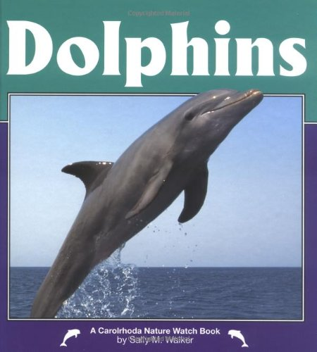 Dolphins (Nature Watch (Lerner)): Walker, Sally M.