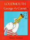 9781575052359: Loudmouth George and the Coronet (Nancy Carlson's Neighborhood)