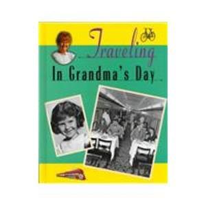 Traveling in Grandma's Day: Valerie J. Weber,
