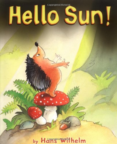 Hello Sun! (Carolrhoda Picture Books) (1575053489) by Hans Wilhelm