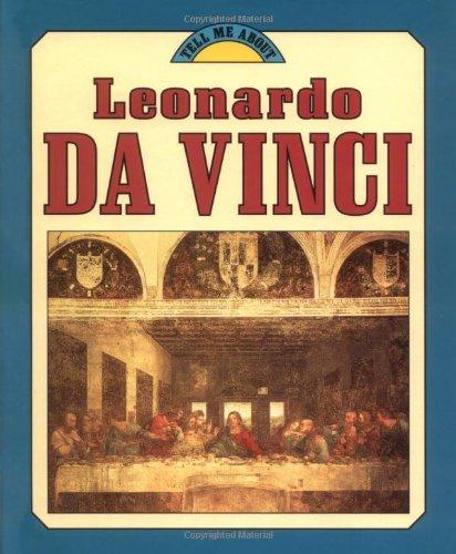 Leonardo Da Vinci (Tell Me About.(Carolrhoda)): Malam, John