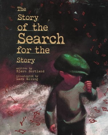 The Story of the Search for the Story (Carolrhoda Picture Books) - Bjorn Sortland; Illustrator-Lars Elling