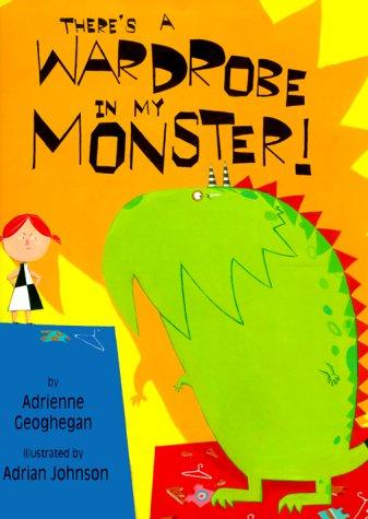 There's a Wardrobe in My Monster! (Carolrhoda Picture Books): Adrienne Geoghegan