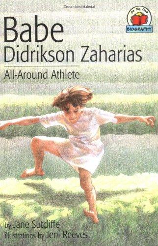 Babe Didrikson Zaharias: All-Around Athlete - Sutcliffe, Jane
