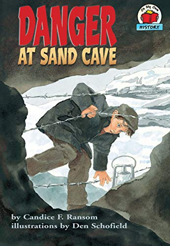 9781575054544: Danger at Sand Cave (On My Own History)