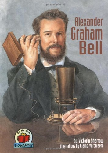 Alexander Graham Bell (On My Own Biographies): Sherrow, Victoria