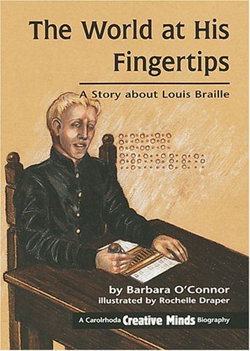 9781575054612: The World at His Fingertips: A Story about Louis Braille (Creative Minds Biography)